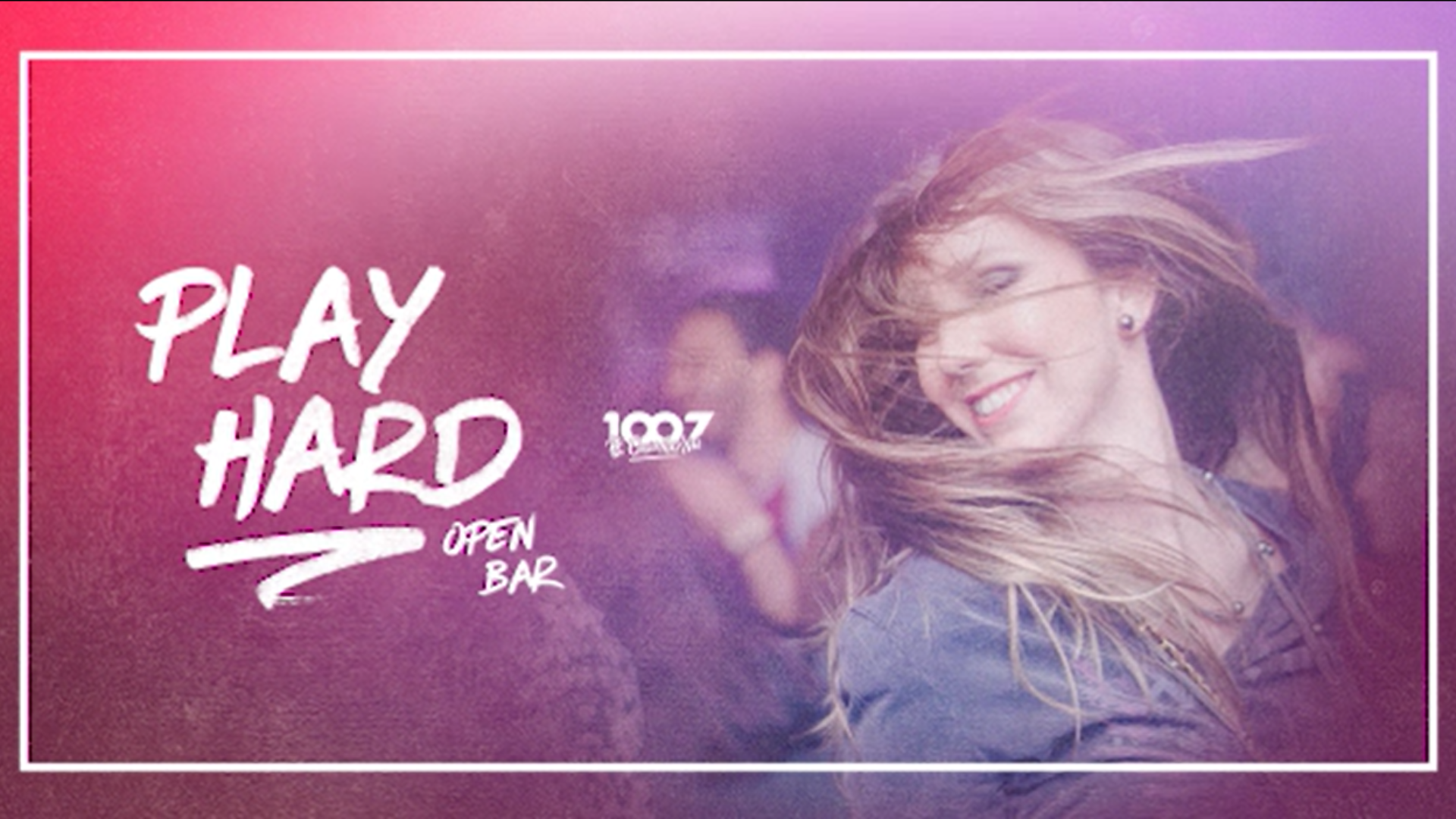 PLAY HARD [ED OPEN BAR] 1007 BC